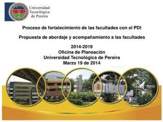 Proceso de fortalecimiento de las facultades con el PDI