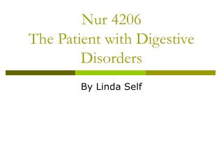 Nur 4206 The Patient with Digestive Disorders