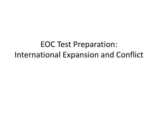 EOC Test Preparation: International Expansion and Conflict