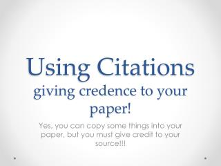 Using Citations giving credence to your paper!