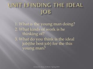 Unit i:Fi nding the Ideal Job