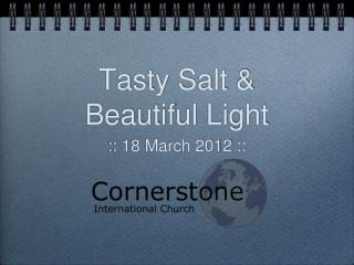 Tasty Salt & Beautiful Light