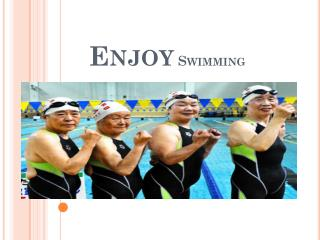 Enjoy  Swimming