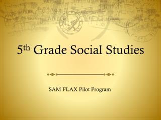 5 th  Grade Social Studies