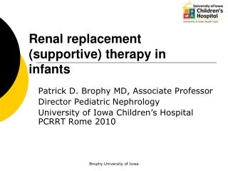 Renal replacement supportive therapy in infants