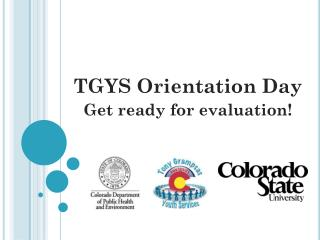 TGYS Orientation Day Get ready for evaluation!