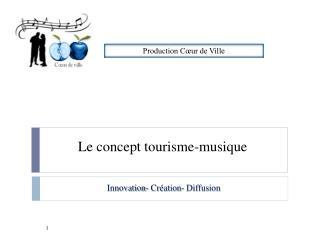 Le concept tourisme-musique