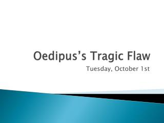 Oedipus's Tragic Flaw