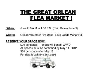 THE GREAT ORLEAN  FLEA  MARKET ! When: 		June 2, 8 A.M. – 1:30 P.M. (Rain Date – June 9)