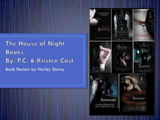 The House of Night Books. By: P.C. & Kristen Cast