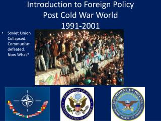 Introduction to Foreign Policy  Post Cold War World 1991-2001