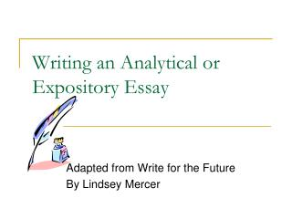 analytical expository essay definition An expository (explanatory) example of an analytical thesis statement: an analysis of the college admission process reveals one challenge facing counselors: accepting students with high test scores or students with strong extracurricular backgrounds.