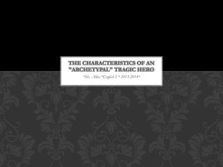 "The Characteristics of an ""Archetypal"" Tragic Hero"