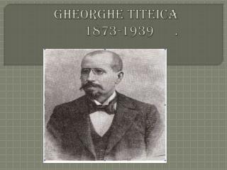 Gheorghe  Titeica 1873-1939      .