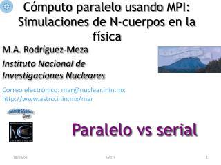 Cómputo paralelo usando  MPI:  Simulaciones  de N- cuerpos  en la  física