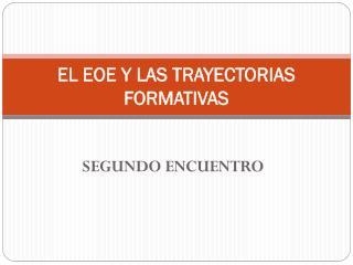 EL EOE Y LAS TRAYECTORIAS FORMATIVAS