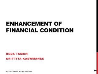 Enhancement of financial condition
