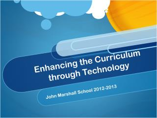 Enhancing the Curriculum through Technology