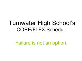 Tumwater High School's  CORE/FLEX Schedule