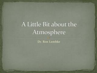 A Little Bit about the Atmosphere