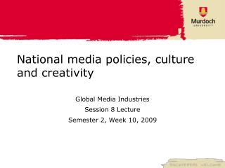 National media policies, culture and creativity