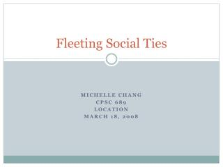 Fleeting Social Ties