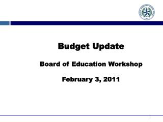 Budget Update Board of Education Workshop February 3, 2011