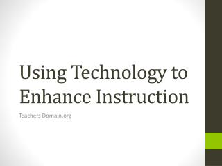 Using Technology to Enhance Instruction