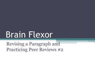 Brain Flexor