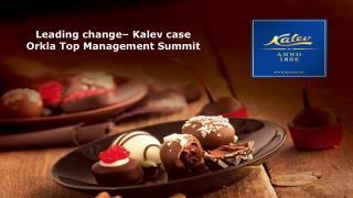 Leading change� Kalev case Orkla Top Management  Summit