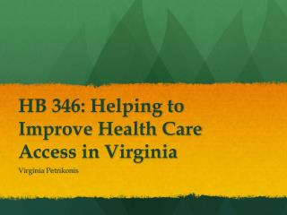 HB  346: Helping to Improve Health Care Access in Virginia