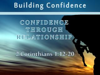 Confidence through Relationship