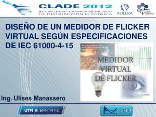 DISEÑO DE UN MEDIDOR DE FLICKER VIRTUAL SEGÚN ESPECIFICACIONES DE IEC 61000-4-15