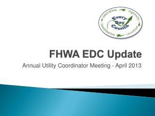 FHWA EDC Update