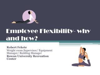 Employee Flexibility-  why and how?