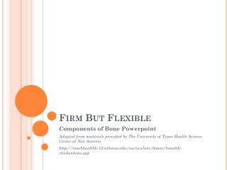 Firm But Flexible
