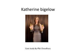 Katherine  bigelow