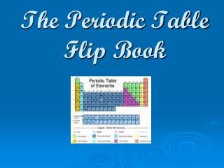 The Periodic Table Flip Book