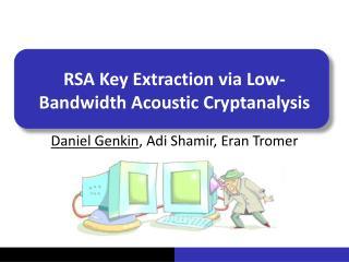 RSA Key Extraction via Low-Bandwidth Acoustic Cryptanalysis