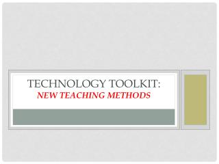 Technology Toolkit:  New Teaching Methods