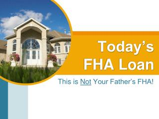 Today's  FHA Loan