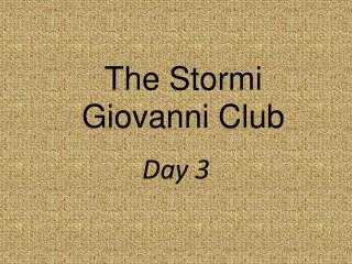 The  Stormi  Giovanni Club