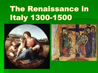 The Renaissance in Italy 1300-1500
