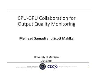 CPU-GPU Collaboration for Output Quality Monitoring