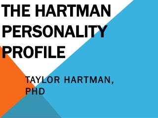 The Hartman Personality Profile