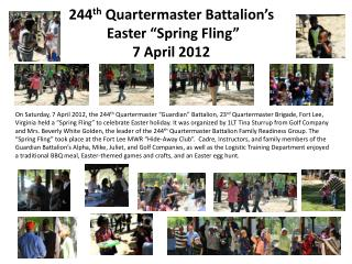 244 th Quartermaster  Battalion�s  Easter �Spring Fling� 7  April  2012
