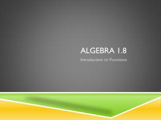 Algebra 1.8