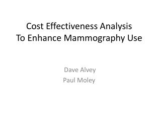 Cost Effectiveness Analysis To Enhance Mammography Use