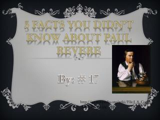 5 facts you didn't know about Paul Revere