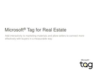 Microsoft ®  Tag for Real Estate